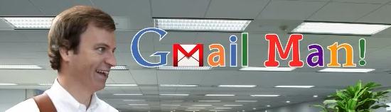 Gmail Man!